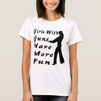 Girls With Guns Have More Fun 1 T-Shirt