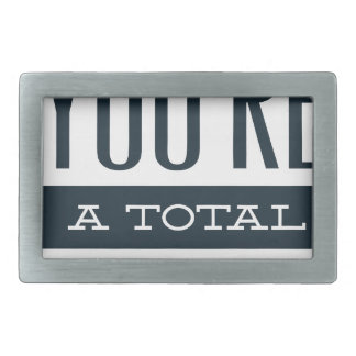 girls you are a total babe, cute funny geek design rectangular belt buckle