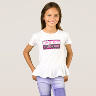 Girly Girl - Sturdy Girl T-Shirt