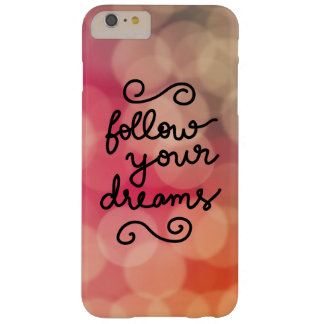 Girly Pink Bokeh Follow Your Dreams Script Barely There iPhone 6 Plus Case