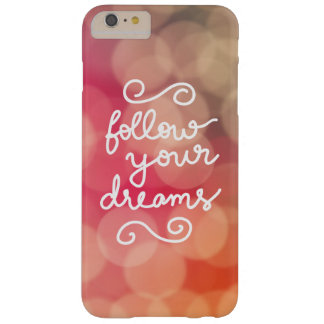 Girly Pink Bokeh Follow Your Dreams White Script Barely There iPhone 6 Plus Case