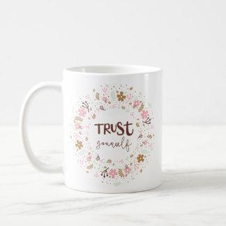 Girly Uplifting Quote – Trust Yourself Coffee Mug