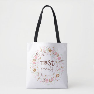 Girly Uplifting Quote – Trust Yourself Tote Bag