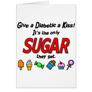 Give a Diabetic a Kiss Greeting Card