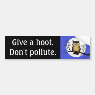 Give a hoot.  Don't pollute. Bumper Sticker