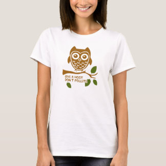 Give A Hoot - Don't Pollute T-Shirt