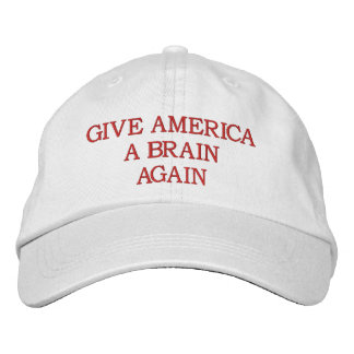 GIVE AMERICA A BRAIN AGAIN EMBROIDERED HAT