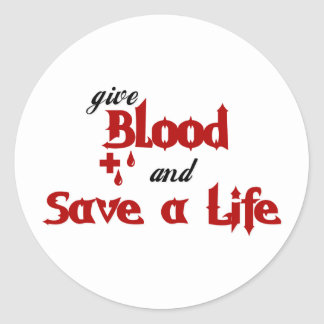 give Blood and Save a Life Classic Round Sticker
