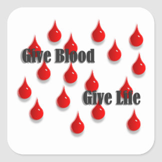 Give Blood Give Life Square Sticker
