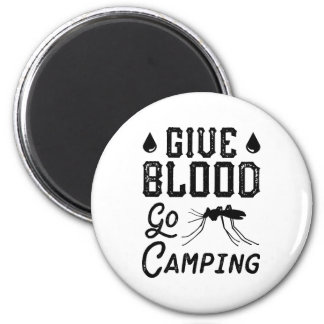 Give Blood Go Camping Magnet