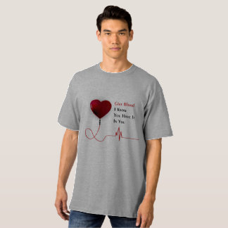 Give Blood I Know You Have It In You T-Shirt