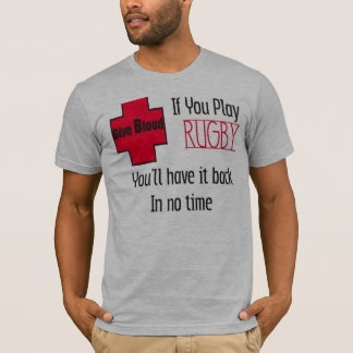 Give Blood IF You Play Rugby T-Shirt
