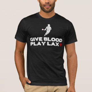 Give Blood, Play Lax T-Shirt