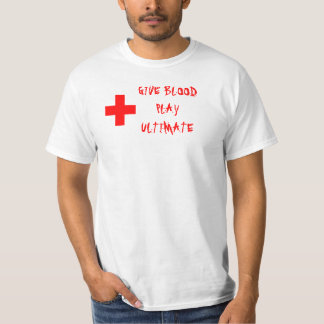 GIVE BLOODPLAY ULTIMATE T-Shirt