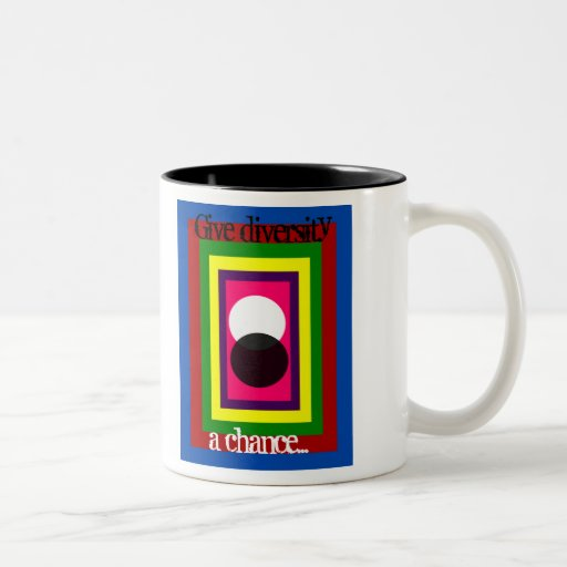 Give Diversity A Chance Multi Color Coffee Mug