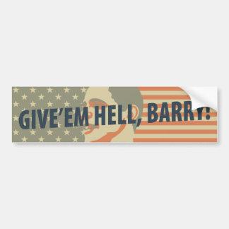 Give'em Hell, Barry! Bumper Sticker