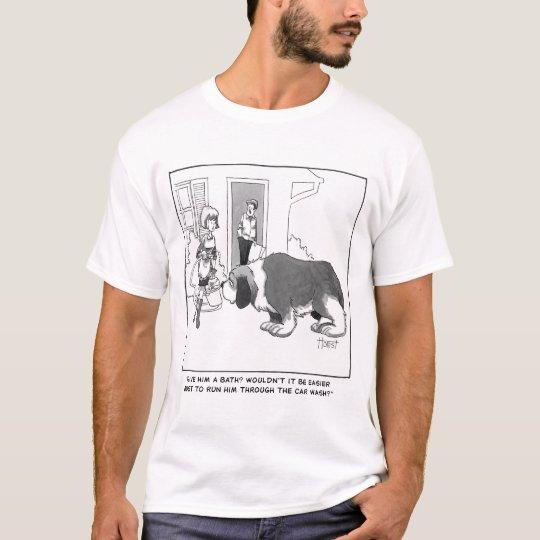 Give him a bath? T-Shirt