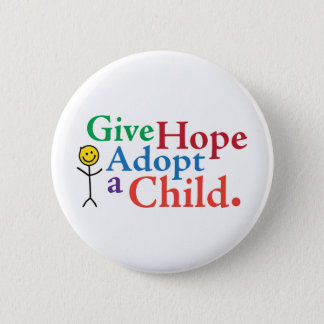 Give Hope Adopt a Child. 2 Inch Round Button