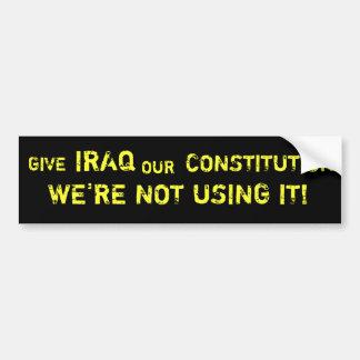 Give Iraq Our Constitution Bumper Sticker