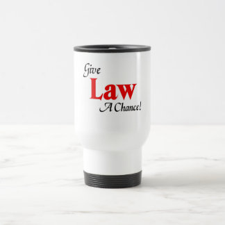 Give law a chance travel mug