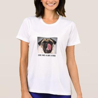 GIVE ME A BIG PUG KISS! T-Shirt