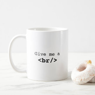 Give me a break Coffee Mug