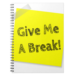 Give me a break notebooks