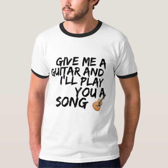 Give me a guitar T-Shirt