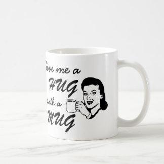 Give Me a Hug with a Mug Funny Cute Vintage