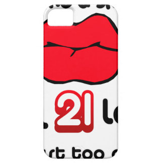 Give Me A Smooch I'm 21 Legal And Just Too Cute iPhone 5 Case