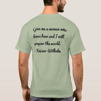 Give me a woman who loves beer T-Shirt