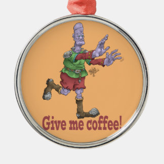 Give me coffee! Silver colored round decoration. Silver-Colored Round Ornament