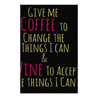 Give me Coffee to Change the Things I Can  Wine to Custom Stationery