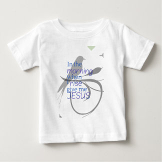 Give Me Jesus Praise and Worship Design Baby T-Shirt