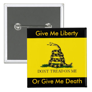Give Me Liberty, Or Give Me Death 2 Inch Square Button