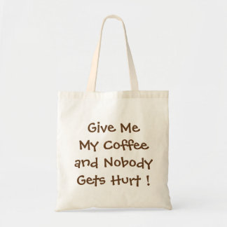 Give Me My Coffee Budget Tote Bag