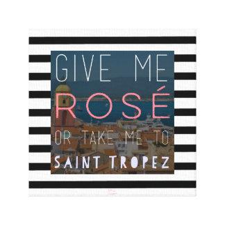 Give me rosé or take me to Saint-Tropez Canvas Print