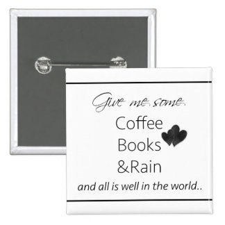 Give me some coffee, books and rain 2 inch square button