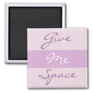 Give Me Space words Square Magnet