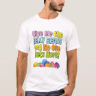Give me the Jelly Beans T-Shirt