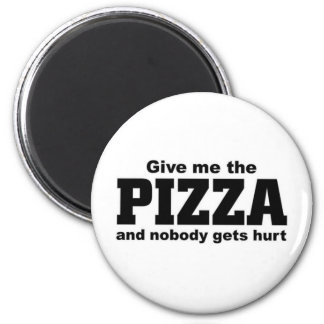 Give me the Pizza Magnet