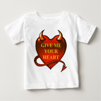 Give me your Heart Baby T-Shirt