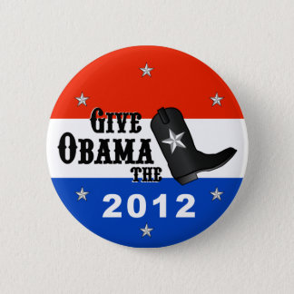 Give Obama the Boot! (Small button) 2 Inch Round Button