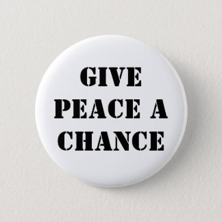 Give Peace a chance 2 Inch Round Button