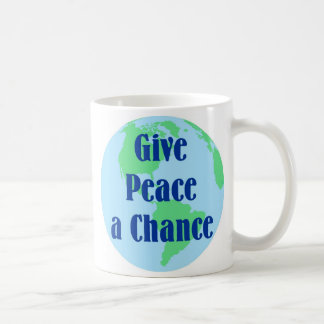 Give Peace A Chance Coffee Mug