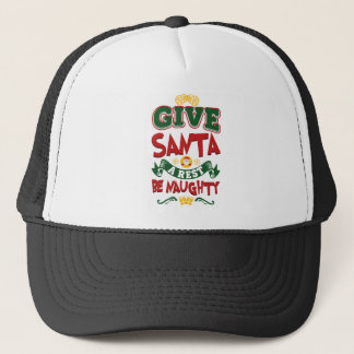 Give Santa A Rest...Be Naughty! Christmas Trucker Hat