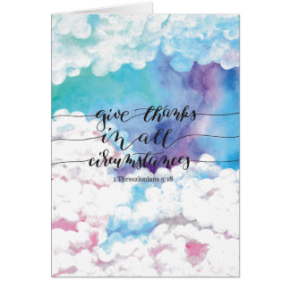 Give Thanks All Circumstances 4 Greeting Card