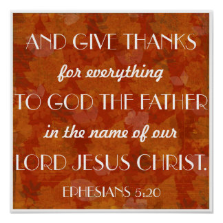Give Thanks bible verse Ephesians 5:20 Posters