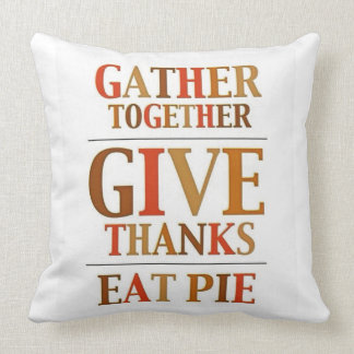 Give Thanks Eat Pie Throw Pillow