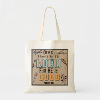 Give Thanks To The Lord For He Is Good Tote Bag